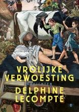Delphine Lecompte , Vrolijke verwoesting