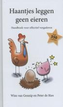 Wim van Gennip, Peter de Ries Haantjes leggen geen eieren