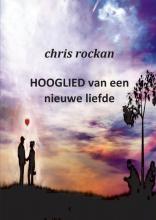 Chris  Rockan Hooglied van een nieuwe liefde