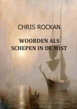 Chris  Rockan Woorden als schepen in de mist