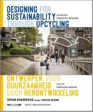 Vinayak Bharne Shyam Khandekar, Designing for sustainability through upcycling Ontwerpen voor duurzaamheid door herontwikkeling