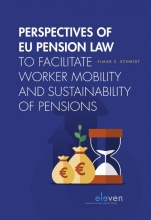 E.S. Schmidt , Perspectives of EU Pension Law to facilitate worker mobility and sustainability of pensions