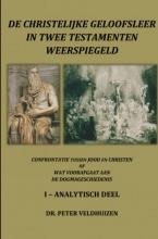 Dr. Peter Veldhuizen , de christelijke geloofsleer in twee testamenten weerspiegeld Analytisch deel