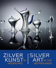 Sandra van Berkum Zilverkunst in Nederland Silver Art in the Netherlands