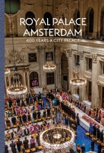 Alice C.  Taatgen Royal Palace Amsterdam - 400 Years a city palace