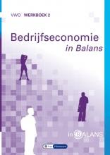 Tom van Vlimmeren Sarina van Vlimmeren, Bedrijfseconomie in Balans vwo Werkboek 2