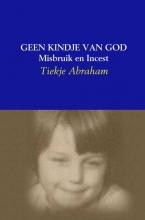 Tiekje Abraham , Geen kindje van God