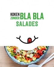 , Koken zonder bla bla - Salades