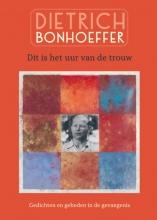 Dietrich Bonhoeffer , Dit is het uur van de trouw - met CD