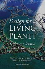 Michael W.  Mehaffy Design for a Living Planet: Settlement, Science, and the Human Future
