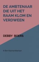 Debby Boers , De ambtenaar die uit het raam klom en verdween