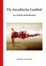 Richard van der Wal , De Arcadische Lusthof