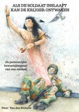 Peter Van den Broucke , Als de soldaat inslaapt kan de krijger ontwaken