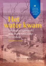 Erwin Rooyakkers , Het water kwam