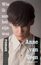 Anne van Veen Wie ik aan het zijn was