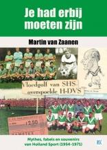 Martin van Zaanen , Je had erbij moeten zijn