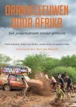 Laurens Ultee Frank Daamen  Stefan van Herten  Jeroen Peters, Oranjeleeuwen door Afrika