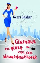 Geeri Bakker , Glamour en glory van een stewardess@work