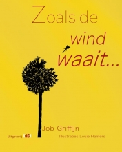 Job Griffijn , Zoals de wind waait