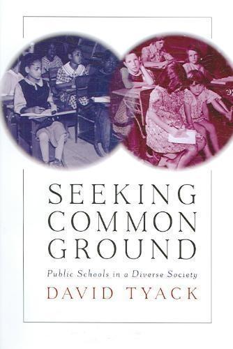 David B. Tyack,Seeking Common Ground