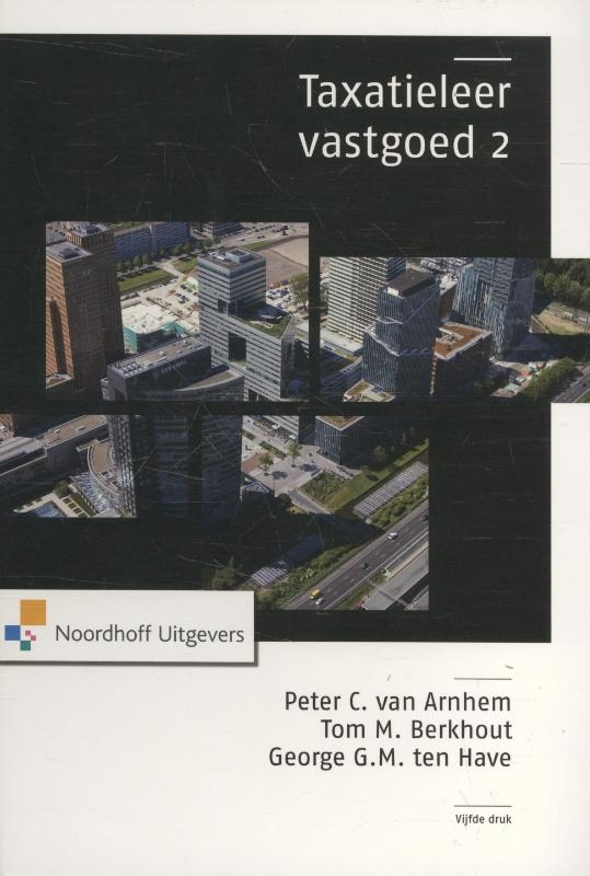 Peter C. van Arnhem, Tom M. Berkhout, George G.M. ten Have,Taxatieleer vastgoed 2