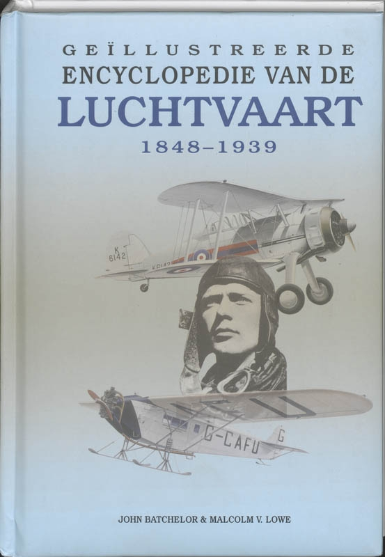 J. Batchelor, M.V. Lowe,Geillustreerde encyclopedie van de luchtvaart 1849-1939