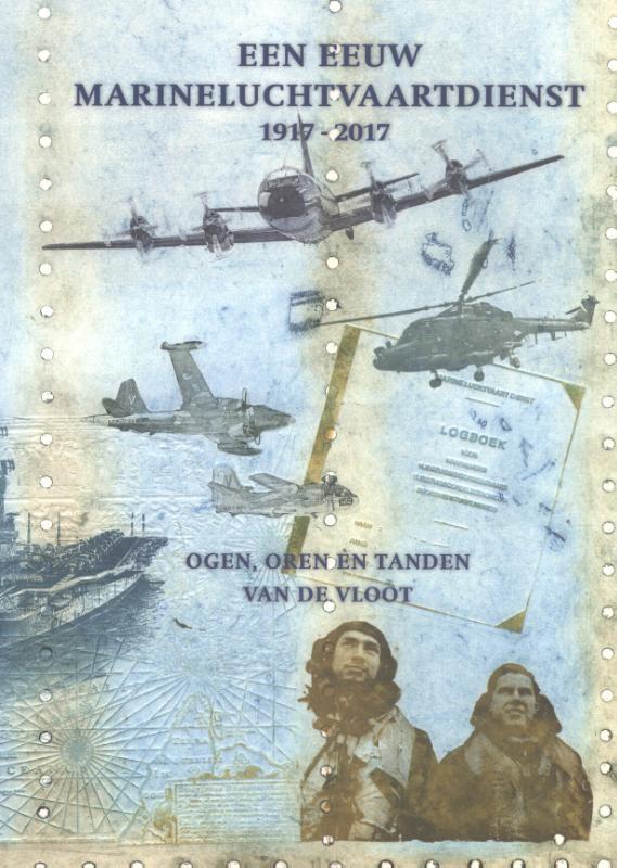 Kees Leebeek, Arie van der Hout, Anne van Dijk, Kees Bakker,Een eeuw Marineluchtvaartdienst 1917-2017