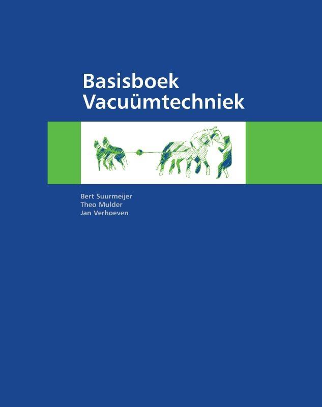 Bert Suurmeijer, Theo Mulder, Jan Verhoeven,Basisboek Vacuümtechniek