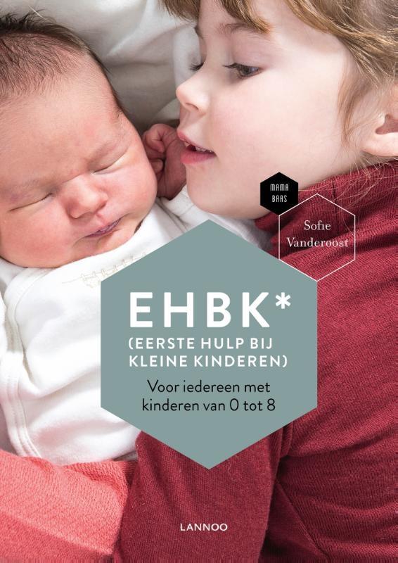 Sofie Vanderoost, Mama Baas,EHBK* (*Eerste Hulp Bij Kleine Kinderen)