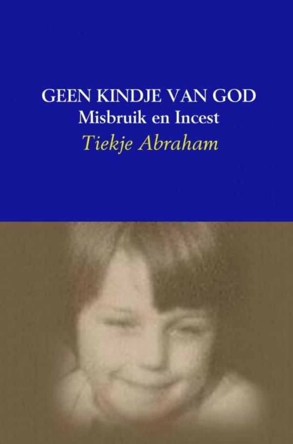 Tiekje Abraham,Geen kindje van God