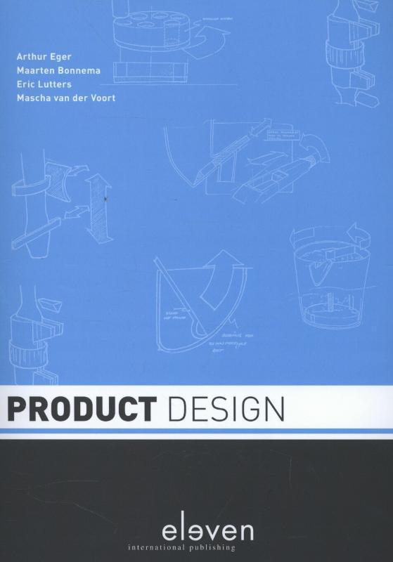 Arthur Eger, Maarten Bonnema, Eric Lutters, Mascha van der Voort,Product design