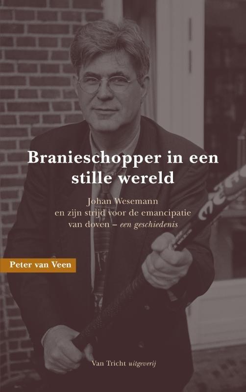 Peter van Veen,Branieschopper in een stille wereld