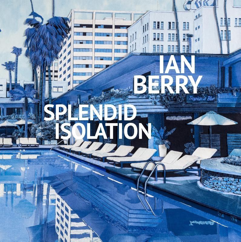 Ian Berry, Diana Wind, Arnoud van Aalst,Ian Berry. Splendid Isolation