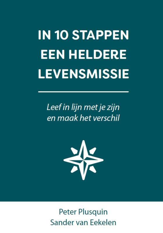 Sander van Eekelen, Peter Plusquin,In 10 stappen een heldere levensmissie