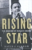 Garrow, David,Garrow*Rising Star: The Making of Barack Obama