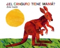 Carle, Eric,   Mlawer, Teresa,El Canguro Tiene Mama?/ Does a Kangaroo Have a Mother, Too?
