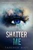 Mafi, Tahereh,Shatter Me