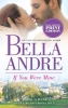 Andre, Bella,If You Were Mine