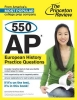 Staff of the Princeton Review,550 AP European History Practice Questions