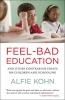 Kohn, Alfie,Feel-Bad Education