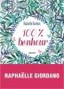 <b>Raphaëlle  Giordano</b>,100 % bonheur