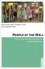 People at the Well,Kinds, Usages and Meanings of Water in a Global Perspective