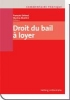 Commentaire pratique Droit du bail à loyer,CO et OBLF, Contrats-cadres, Droit international privé, Dispositions pénales