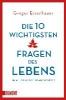 Eisenhauer, Gregor,Die zehn wichtigsten Fragen des Lebens in aller K?rze beantwortet