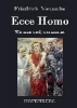 Friedrich Nietzsche,Ecce Homo