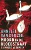 <b>Annejet van der Zijl</b>,Moord in de Bloedstraat