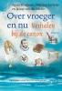 Agave  Kruijssen, Martine  Letterie, Janny van der Molen,Over vroeger en nu