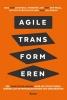 Bas van Lieshout, Hendrik-Jan van der Waal, Astrid Karsten, Rini van Solingen,Agile transformeren