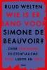 Ruud Welten,Wie is er bang voor Simone de Beauvoir?