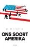 <b>Anton  Stolwijk</b>,Ons soort Amerika